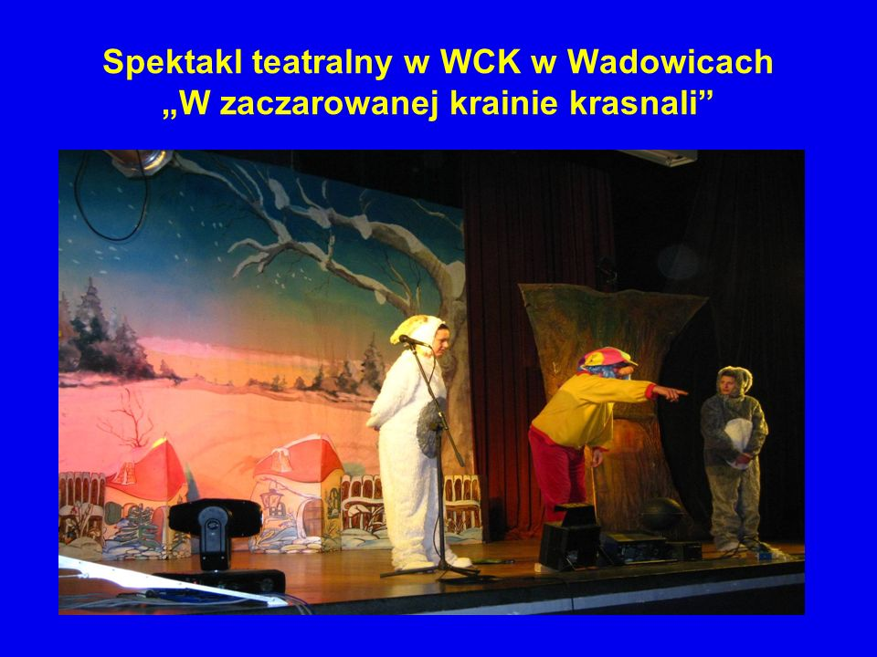 Spektakl teatralny w WCK w Wadowicach W zaczarowanej krainie krasnali