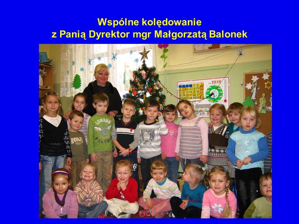 Wspólne kolędowanie z Panią Dyrektor mgr Małgorzatą Balonek