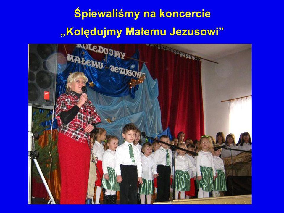 Śpiewaliśmy na koncercie Kolędujmy Małemu Jezusowi