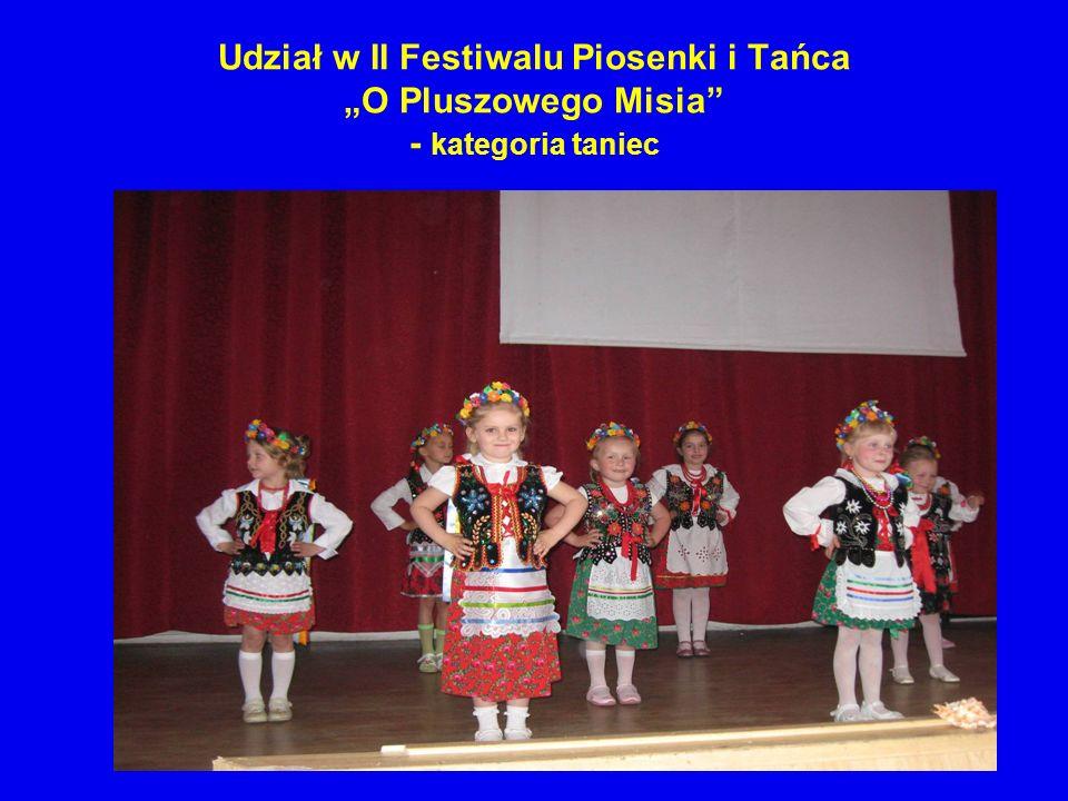 Udział w II Festiwalu Piosenki i Tańca O Pluszowego Misia - kategoria taniec