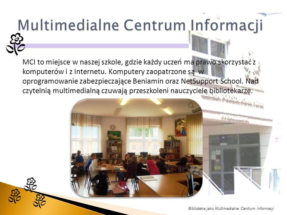 Biblioteka jako Multimedialne Centrum Informacji MCI to miejsce w naszej szkole, gdzie każdy uczeń ma prawo skorzystać z komputerów i z Internetu.