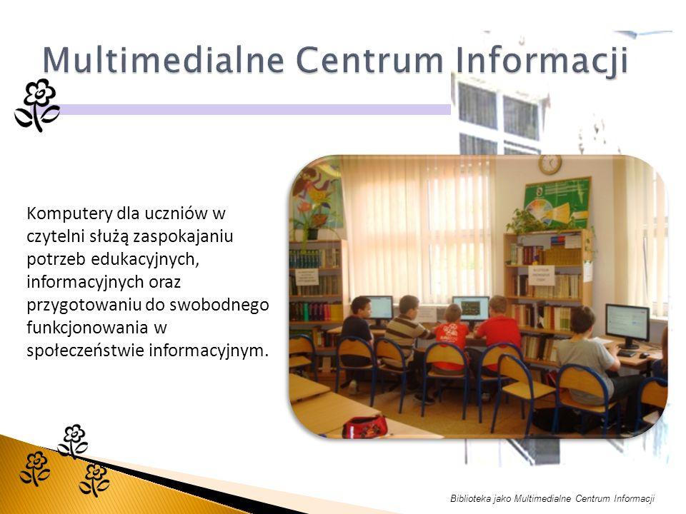Komputery dla uczniów w czytelni służą zaspokajaniu potrzeb edukacyjnych, informacyjnych oraz przygotowaniu do swobodnego funkcjonowania w społeczeństwie informacyjnym.