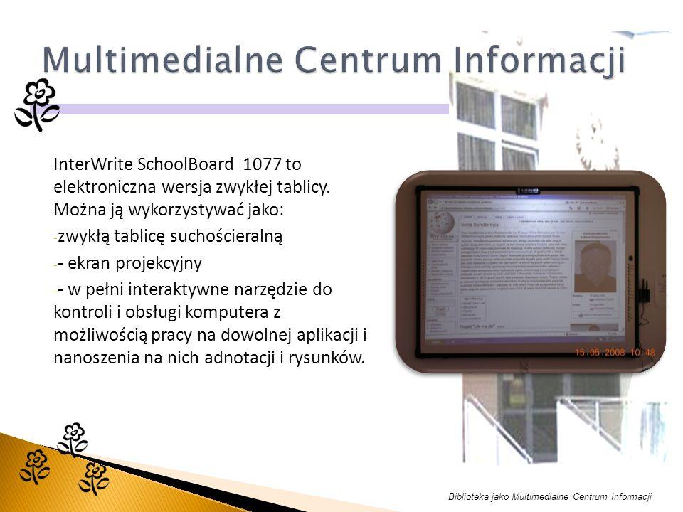 Biblioteka jako Multimedialne Centrum Informacji InterWrite SchoolBoard 1077 to elektroniczna wersja zwykłej tablicy.