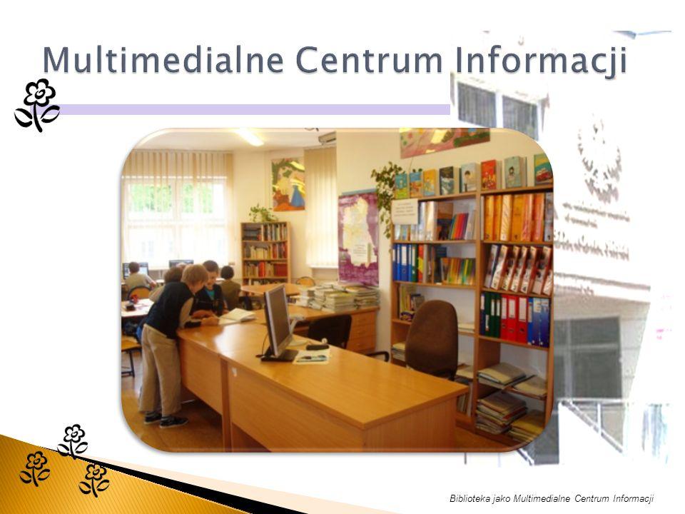 Biblioteka jako Multimedialne Centrum Informacji