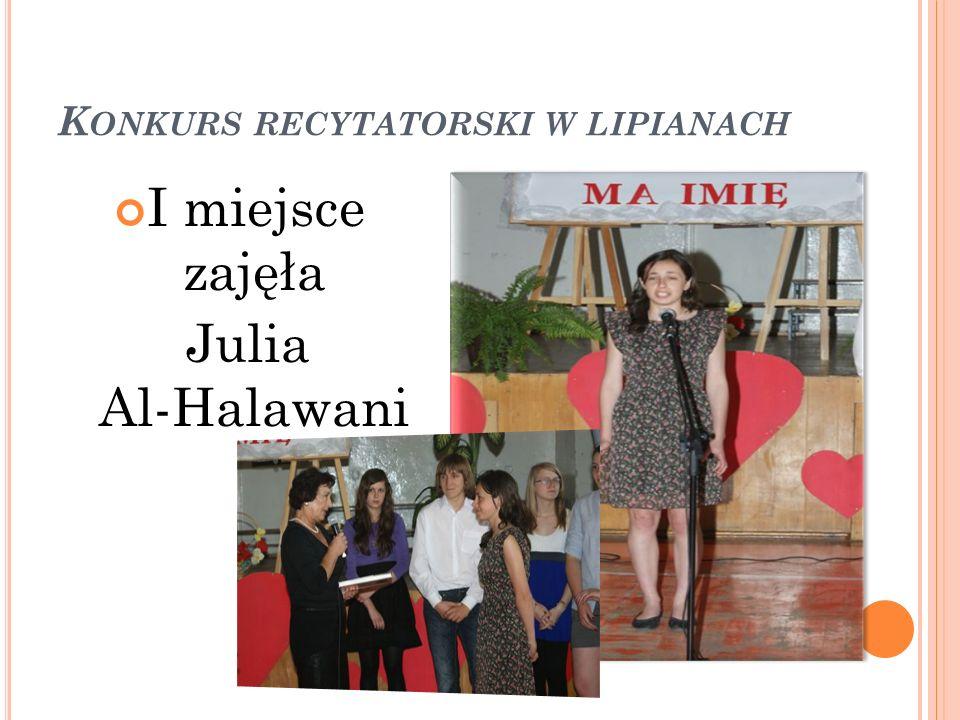 K ONKURS RECYTATORSKI W LIPIANACH I miejsce zajęła Julia Al-Halawani