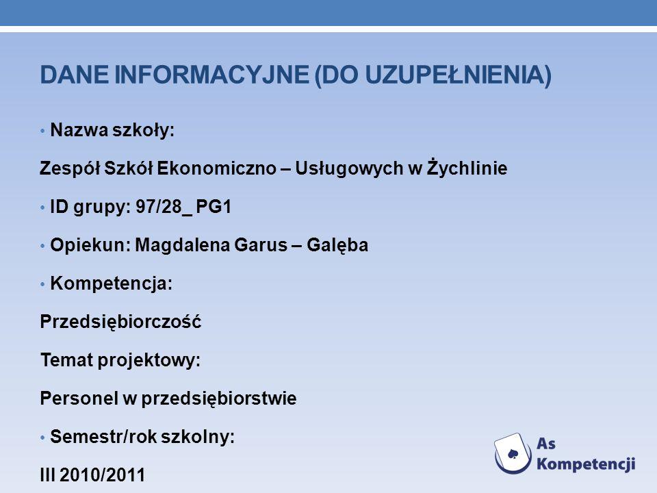 STRONY I INNE Ź RÓD Ł A: http://www.grzegorz-kocot.pl/ http://www.finanse.wortale.net/32-Oczekiwania-przyszlego- pracodawcy---jak-byc-dobrym-pracownikiem.html http://www.finanse.wortale.net/32-Oczekiwania-przyszlego- pracodawcy---jak-byc-dobrym-pracownikiem.html http://www.sensup.pl/rekrutacja-pracownikow.html Podręcznik do PP