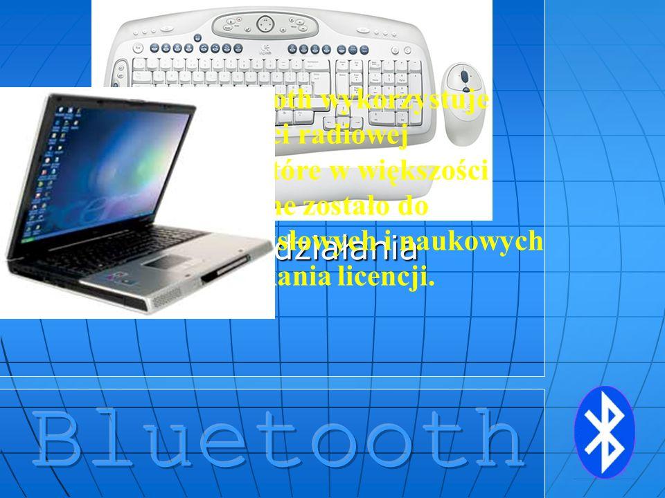 Zasada działania Technologia Bluetooth wykorzystuje pasmo częstotliwości radiowej 2.4 - 2.4835 GHz, które w większości krajów przewidziane zostało do