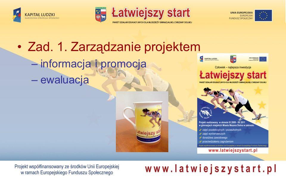 Zad. 1. Zarządzanie projektem –informacja i promocja –ewaluacja