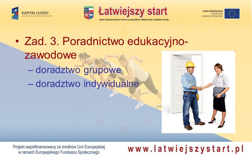 Zad. 3. Poradnictwo edukacyjno- zawodowe –doradztwo grupowe –doradztwo indywidualne