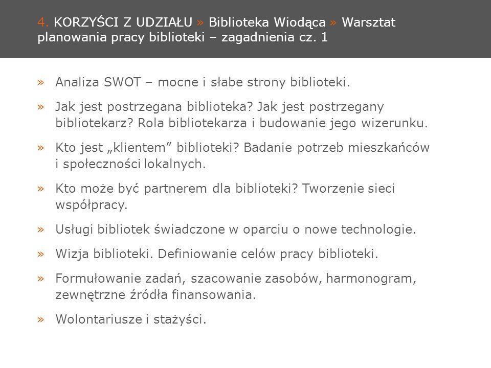 4. KORZYŚCI Z UDZIAŁU » Biblioteka Wiodąca » Warsztat planowania pracy biblioteki – zagadnienia cz.