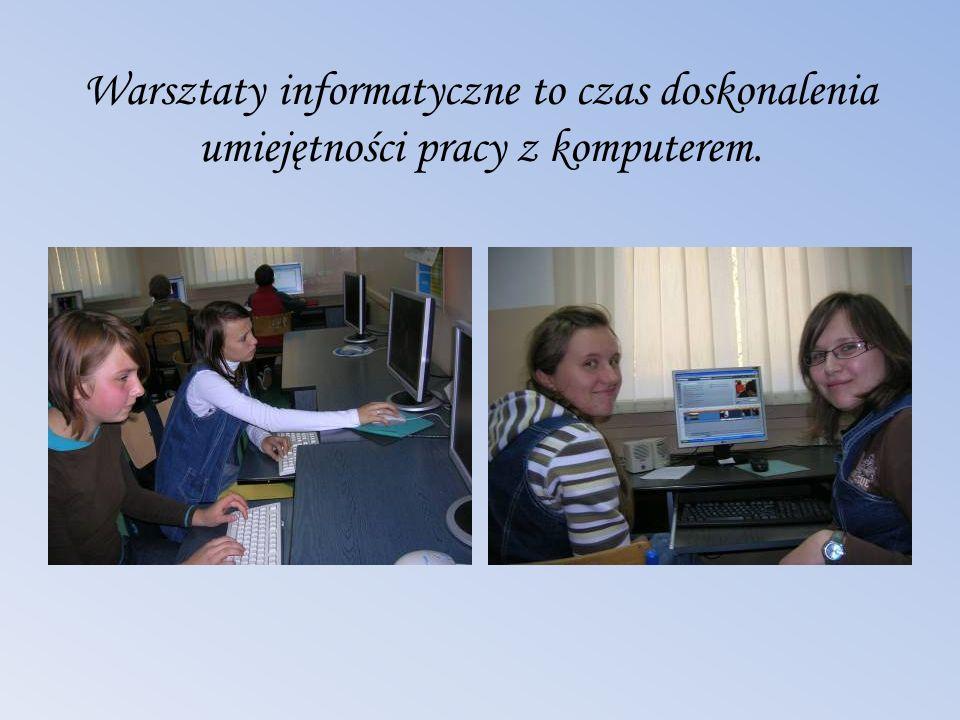 Warsztaty informatyczne to czas doskonalenia umiejętności pracy z komputerem.