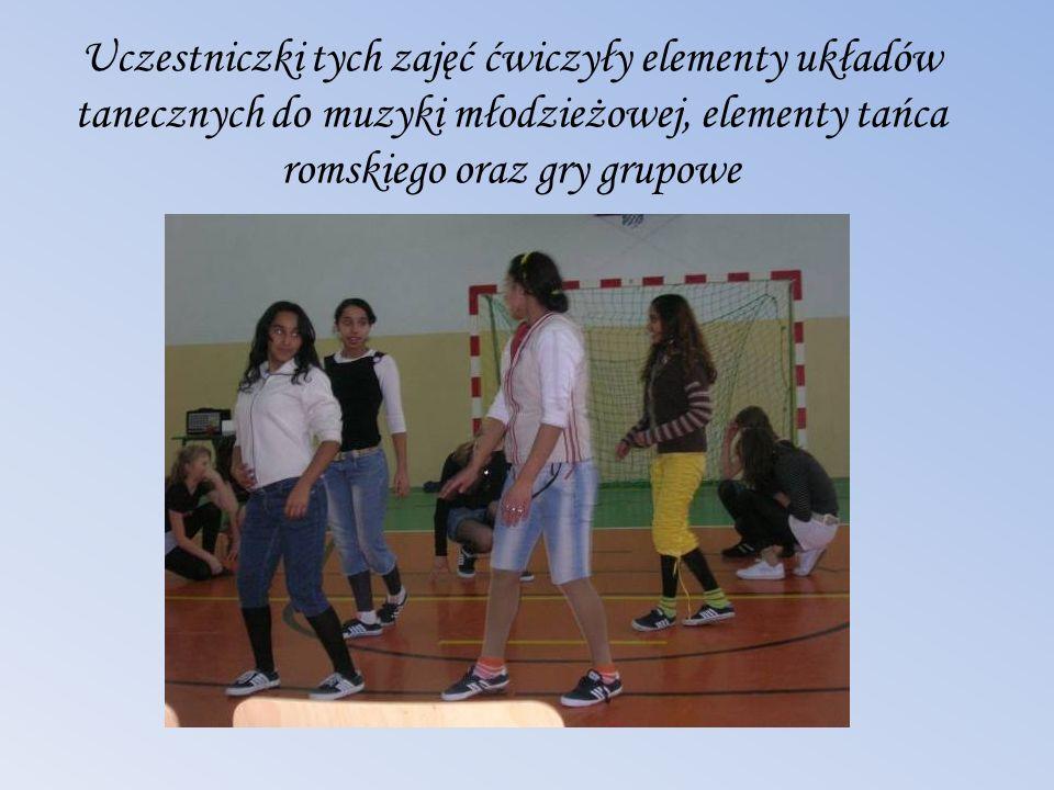 Uczestniczki tych zajęć ćwiczyły elementy układów tanecznych do muzyki młodzieżowej, elementy tańca romskiego oraz gry grupowe