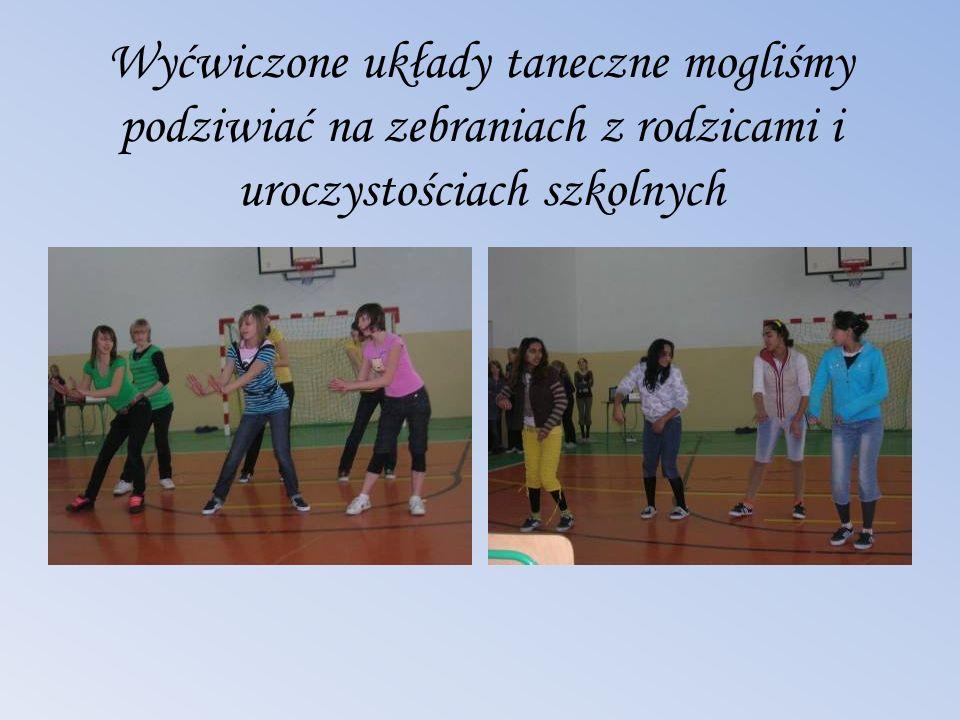 Wyćwiczone układy taneczne mogliśmy podziwiać na zebraniach z rodzicami i uroczystościach szkolnych