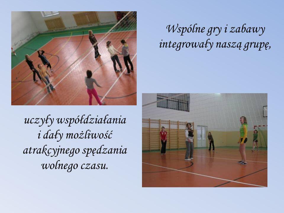 Wspólne gry i zabawy integrowały naszą grupę, uczyły współdziałania i dały możliwość atrakcyjnego spędzania wolnego czasu.