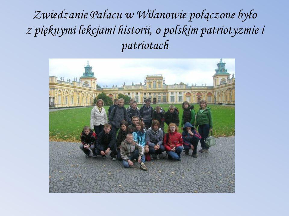 Zwiedzanie Pałacu w Wilanowie połączone było z pięknymi lekcjami historii, o polskim patriotyzmie i patriotach