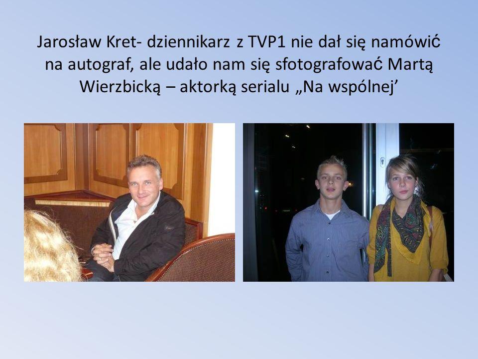 Jarosław Kret- dziennikarz z TVP1 nie dał się namówi ć na autograf, ale udało nam się sfotografowa ć Martą Wierzbicką – aktorką serialu Na wspólnej