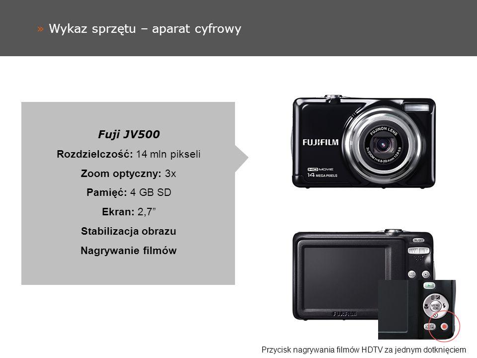 » Wykaz sprzętu – aparat cyfrowy Fuji JV500 Rozdzielczość: 14 mln pikseli Zoom optyczny: 3x Pamięć: 4 GB SD Ekran: 2,7 Stabilizacja obrazu Nagrywanie filmów Przycisk nagrywania filmów HDTV za jednym dotknięciem