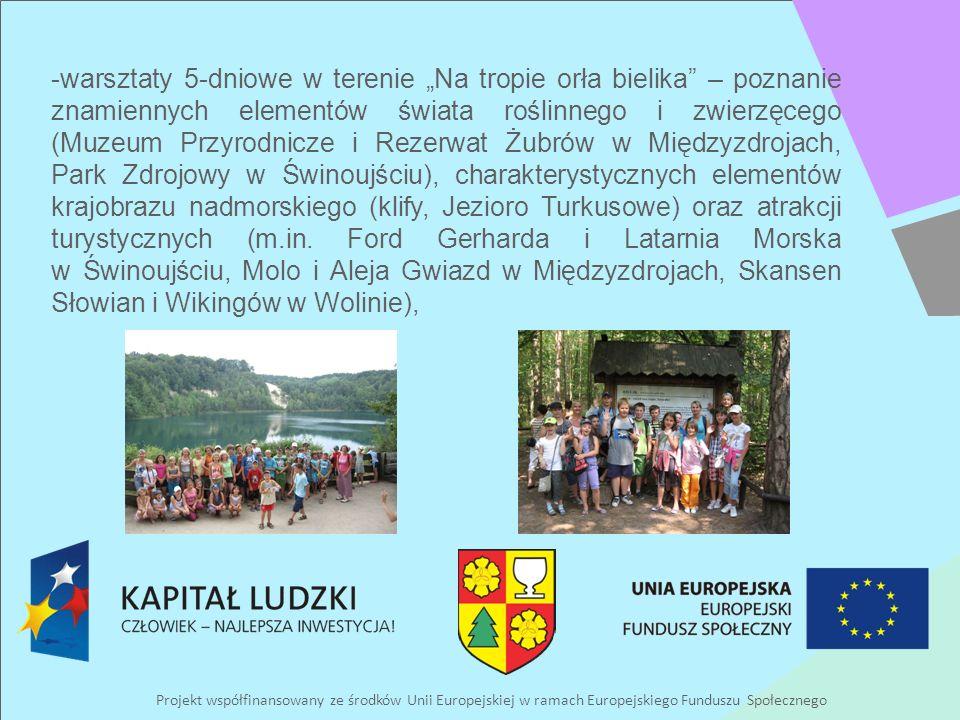Projekt współfinansowany ze środków Unii Europejskiej w ramach Europejskiego Funduszu Społecznego -warsztaty 5-dniowe w terenie Na tropie orła bielika