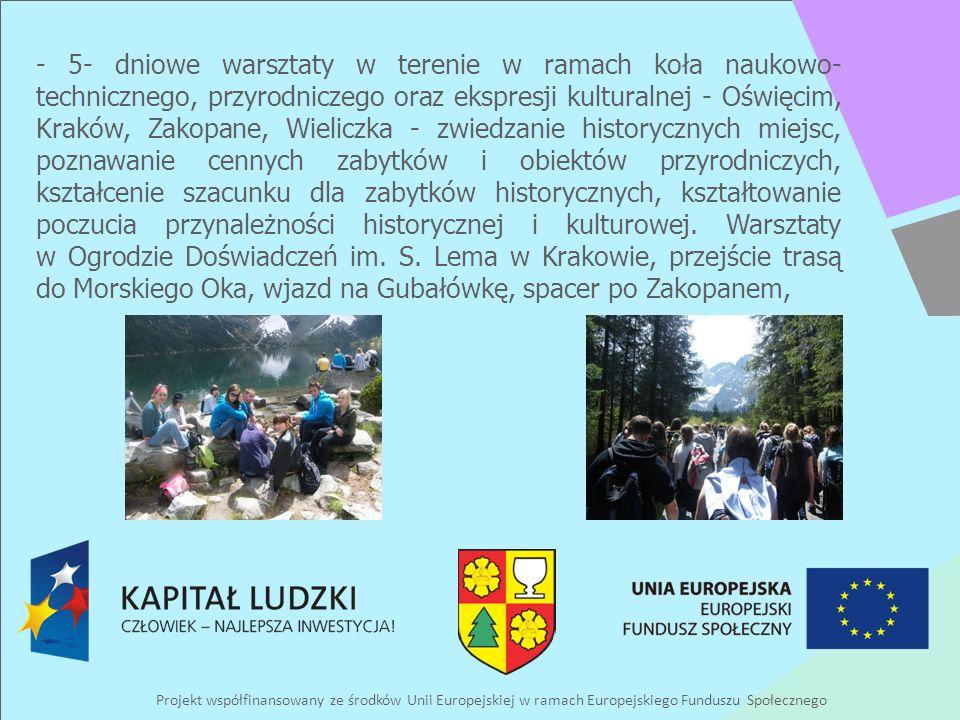 Projekt współfinansowany ze środków Unii Europejskiej w ramach Europejskiego Funduszu Społecznego - 5- dniowe warsztaty w terenie w ramach koła naukow