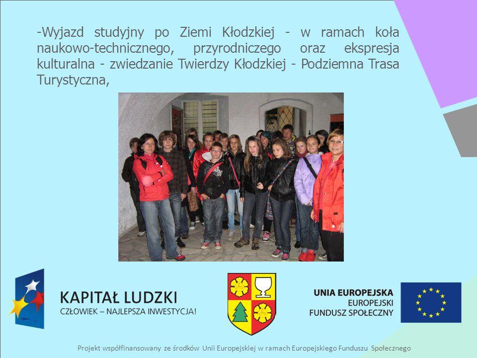 Projekt współfinansowany ze środków Unii Europejskiej w ramach Europejskiego Funduszu Społecznego -Wyjazd studyjny po Ziemi Kłodzkiej - w ramach koła