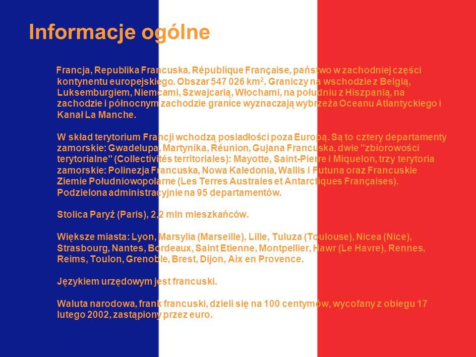 Informacje ogólne Francja, Republika Francuska, République Française, państwo w zachodniej części kontynentu europejskiego. Obszar 547 026 km 2. Grani