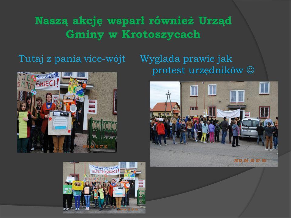 Naszą akcję wsparł również Urząd Gminy w Krotoszycach Wygląda prawie jak protest urzędników Tutaj z panią vice-wójt
