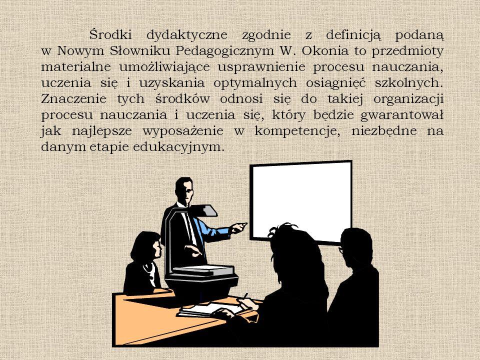 Środki dydaktyczne zgodnie z definicją podaną w Nowym Słowniku Pedagogicznym W. Okonia to przedmioty materialne umożliwiające usprawnienie procesu nau