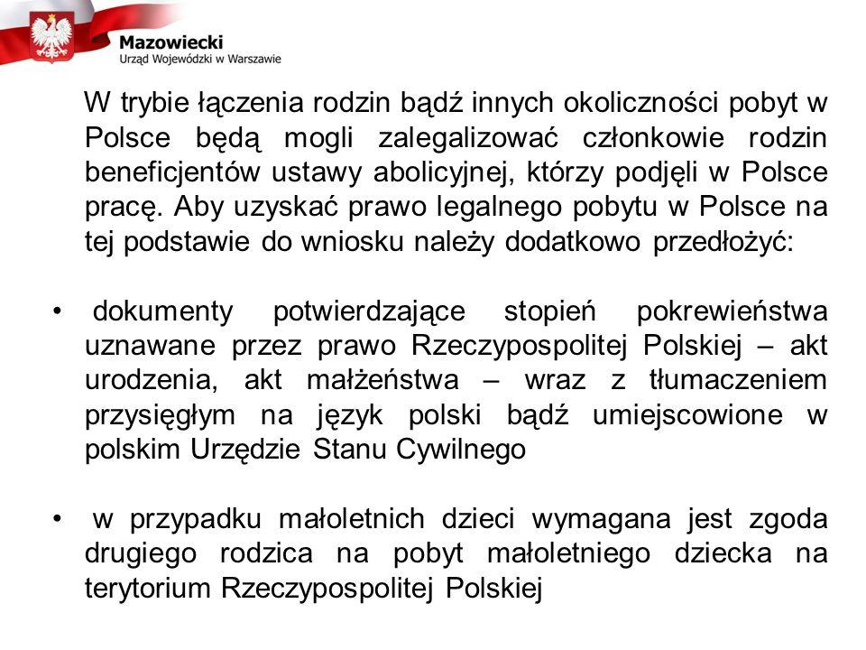 W trybie łączenia rodzin bądź innych okoliczności pobyt w Polsce będą mogli zalegalizować członkowie rodzin beneficjentów ustawy abolicyjnej, którzy podjęli w Polsce pracę.