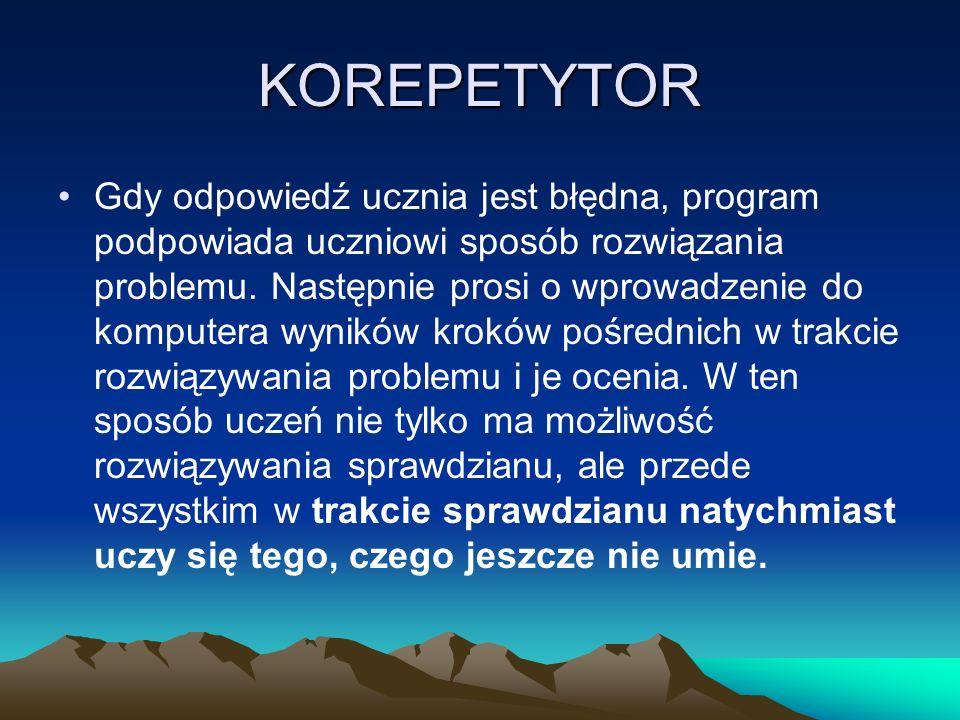 KOREPETYTOR - jest to program uczący rozwiązywania rozmaitych problemów teoretycznych (również rozwiązania arkuszy maturalnych z fizyki).