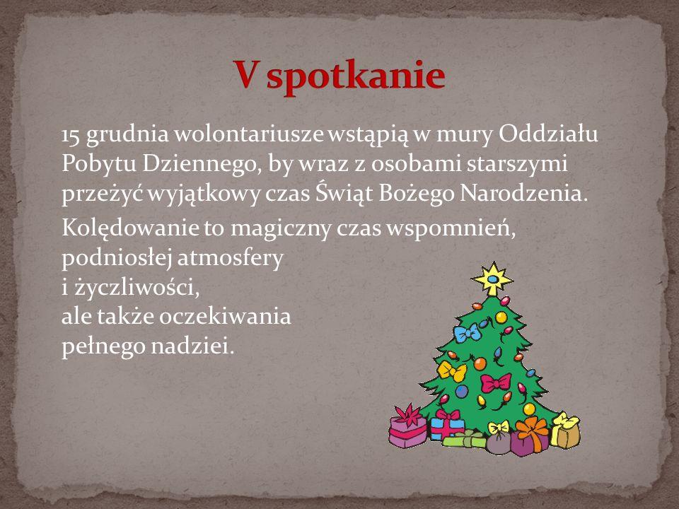 15 grudnia wolontariusze wstąpią w mury Oddziału Pobytu Dziennego, by wraz z osobami starszymi przeżyć wyjątkowy czas Świąt Bożego Narodzenia. Kolędow