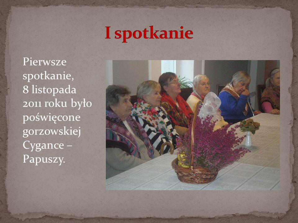 Pierwsze spotkanie, 8 listopada 2011 roku było poświęcone gorzowskiej Cygance – Papuszy.