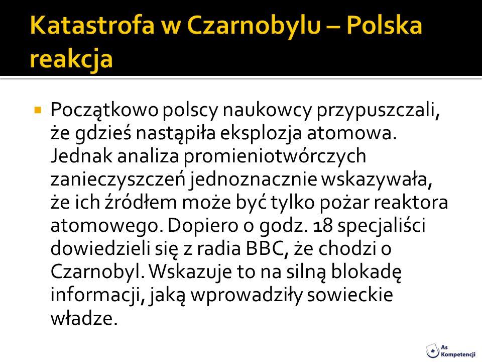 Początkowo polscy naukowcy przypuszczali, że gdzieś nastąpiła eksplozja atomowa. Jednak analiza promieniotwórczych zanieczyszczeń jednoznacznie wskazy