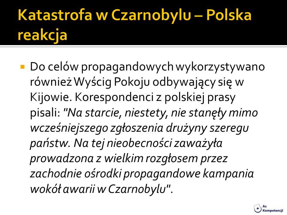 Do celów propagandowych wykorzystywano również Wyścig Pokoju odbywający się w Kijowie. Korespondenci z polskiej prasy pisali: