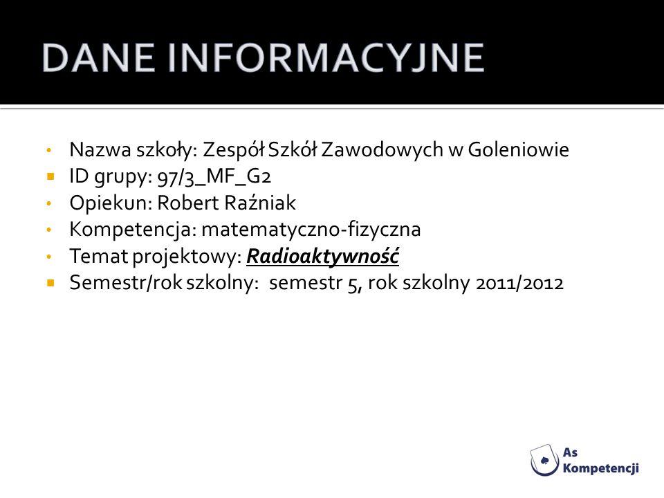 Nazwa szkoły: Zespół Szkół Zawodowych w Goleniowie ID grupy: 97/3_MF_G2 Opiekun: Robert Raźniak Kompetencja: matematyczno-fizyczna Temat projektowy: R