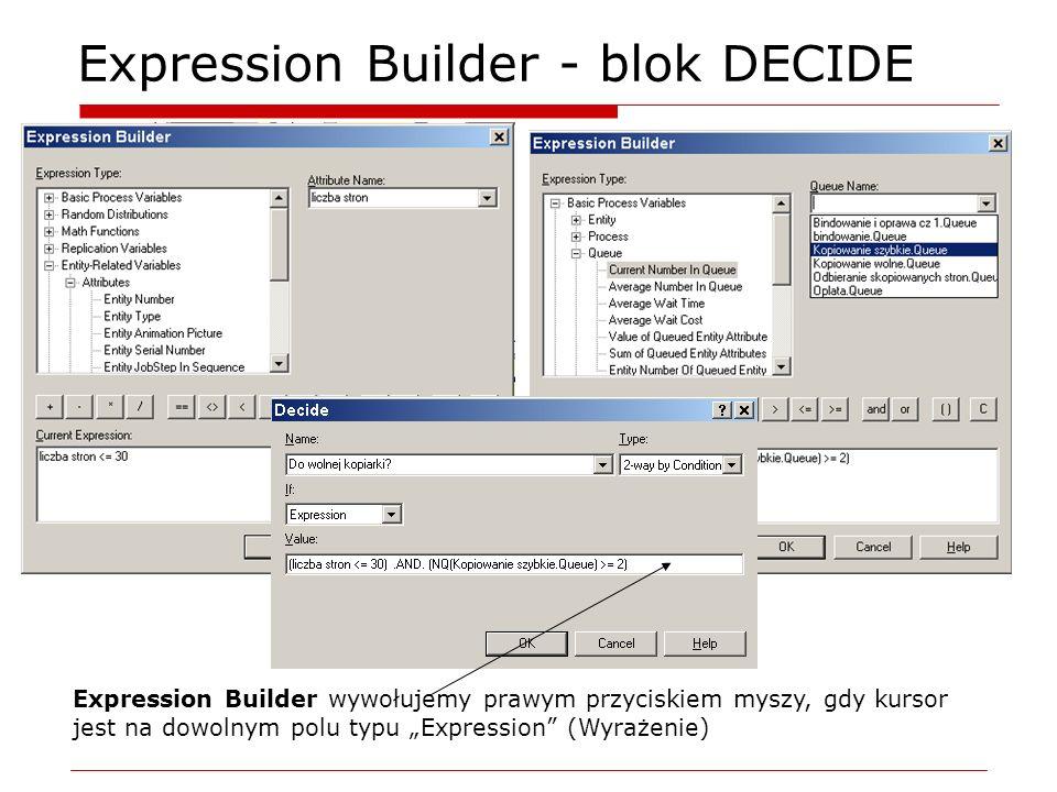 Expression Builder - blok DECIDE Expression Builder wywołujemy prawym przyciskiem myszy, gdy kursor jest na dowolnym polu typu Expression (Wyrażenie)