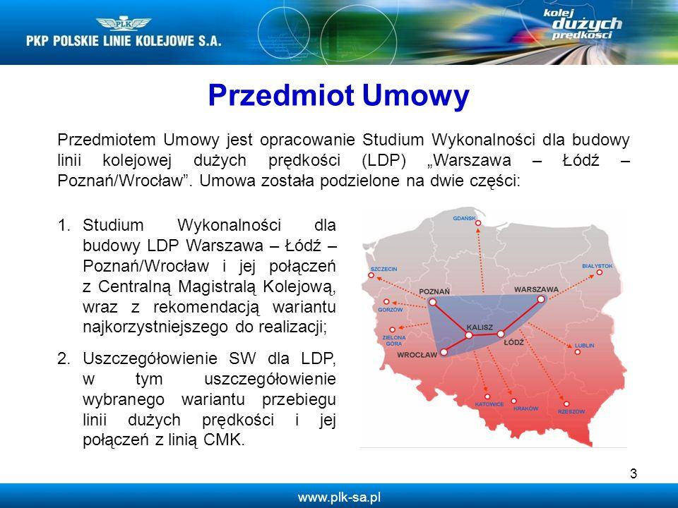 www.plk-sa.pl 3 Przedmiotem Umowy jest opracowanie Studium Wykonalności dla budowy linii kolejowej dużych prędkości (LDP) Warszawa – Łódź – Poznań/Wro