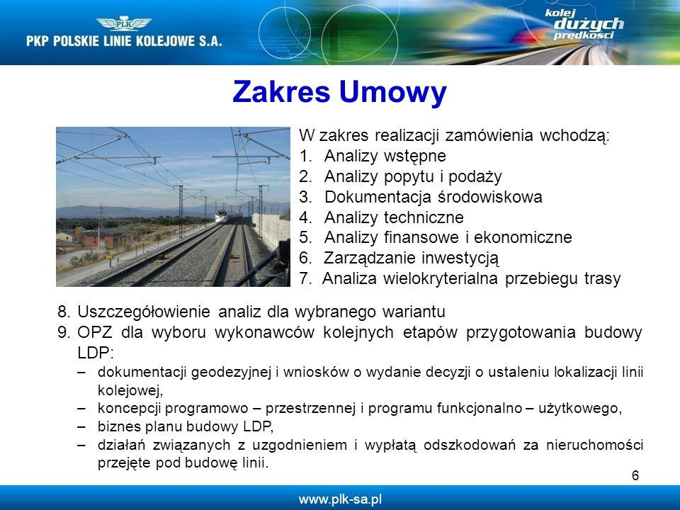 www.plk-sa.pl 6 W zakres realizacji zamówienia wchodzą: 1. Analizy wstępne 2.Analizy popytu i podaży 3.Dokumentacja środowiskowa 4.Analizy techniczne
