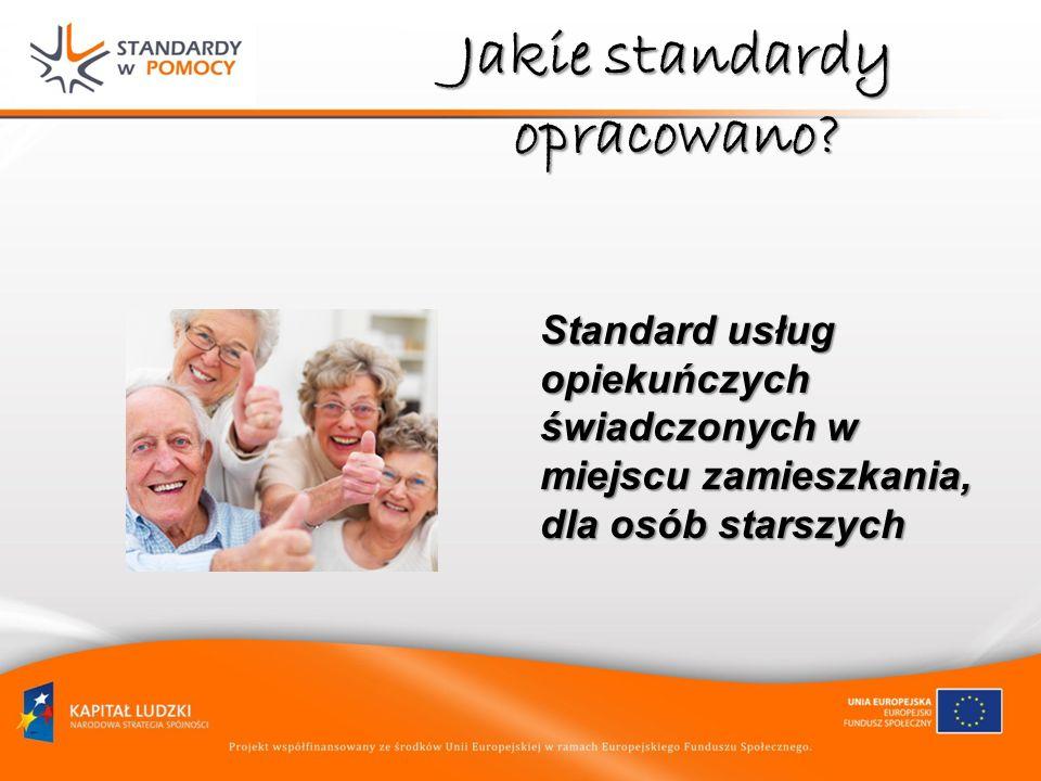 Jakie standardy opracowano? Standard usług opiekuńczych świadczonych w miejscu zamieszkania, dla osób starszych