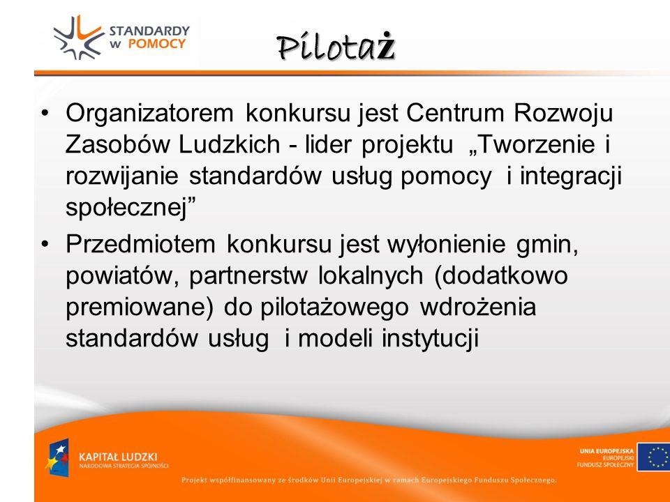 Pilota ż Organizatorem konkursu jest Centrum Rozwoju Zasobów Ludzkich - lider projektu Tworzenie i rozwijanie standardów usług pomocy i integracji spo