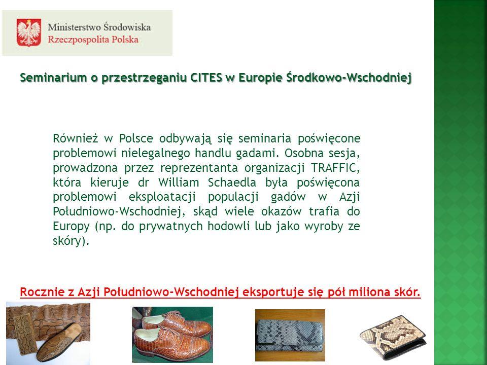Również w Polsce odbywają się seminaria poświęcone problemowi nielegalnego handlu gadami. Osobna sesja, prowadzona przez reprezentanta organizacji TRA