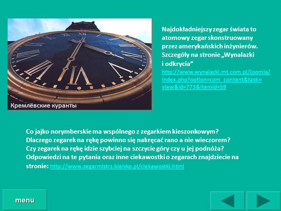 Кремлёвские куранты Najdokładniejszy zegar świata to atomowy zegar skonstruowany przez amerykańskich inżynierów. Szczegóły na stronie Wynalazki i odkr