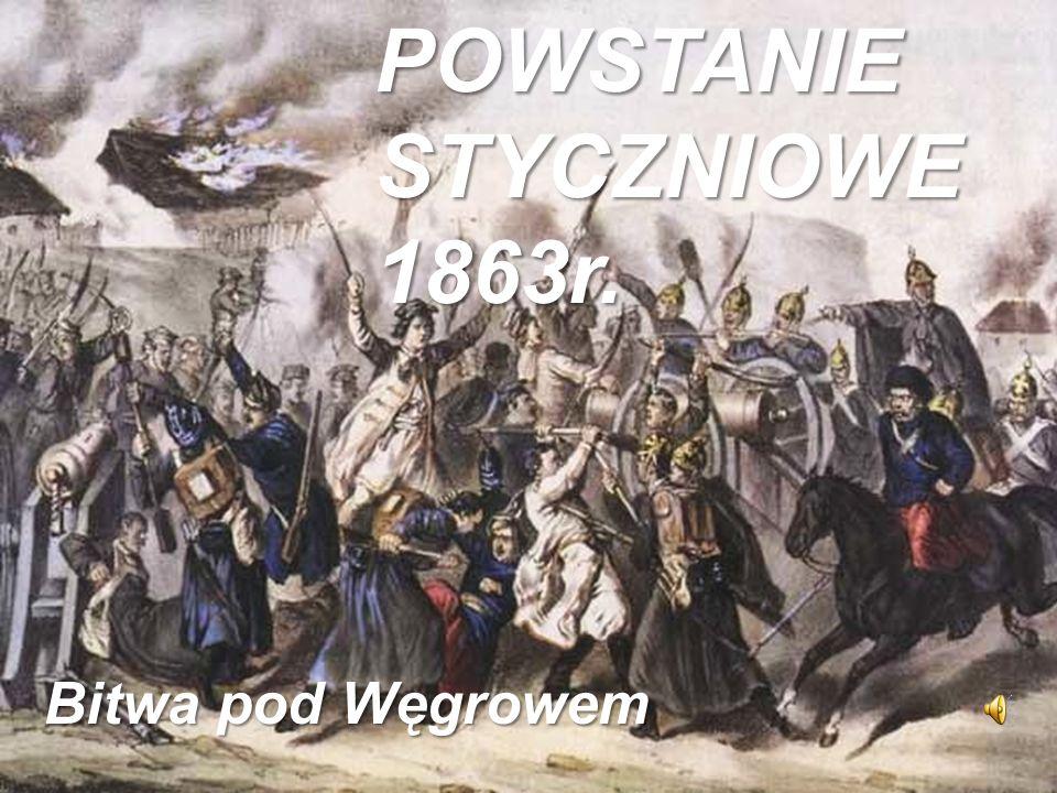 Bitwa pod Węgrowem POWSTANIE STYCZNIOWE 1863r.