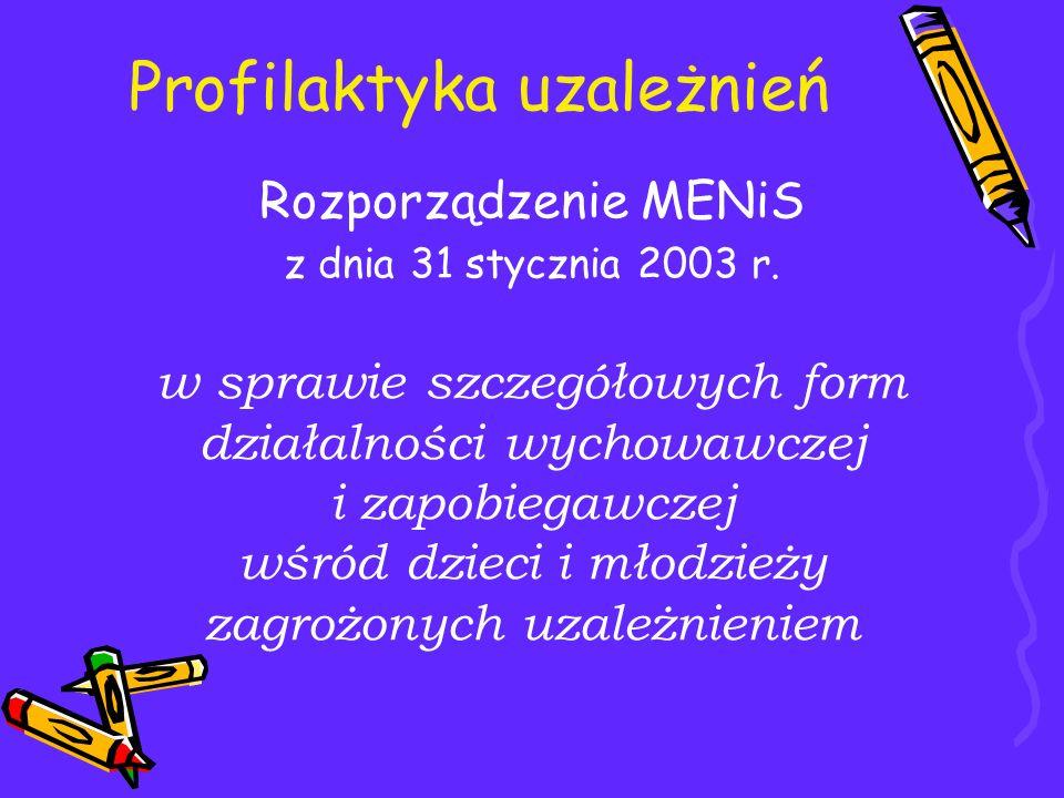 Rozporządzenie MENiS z dnia 31 stycznia 2003 r. w sprawie szczegółowych form działalności wychowawczej i zapobiegawczej wśród dzieci i młodzieży zagro
