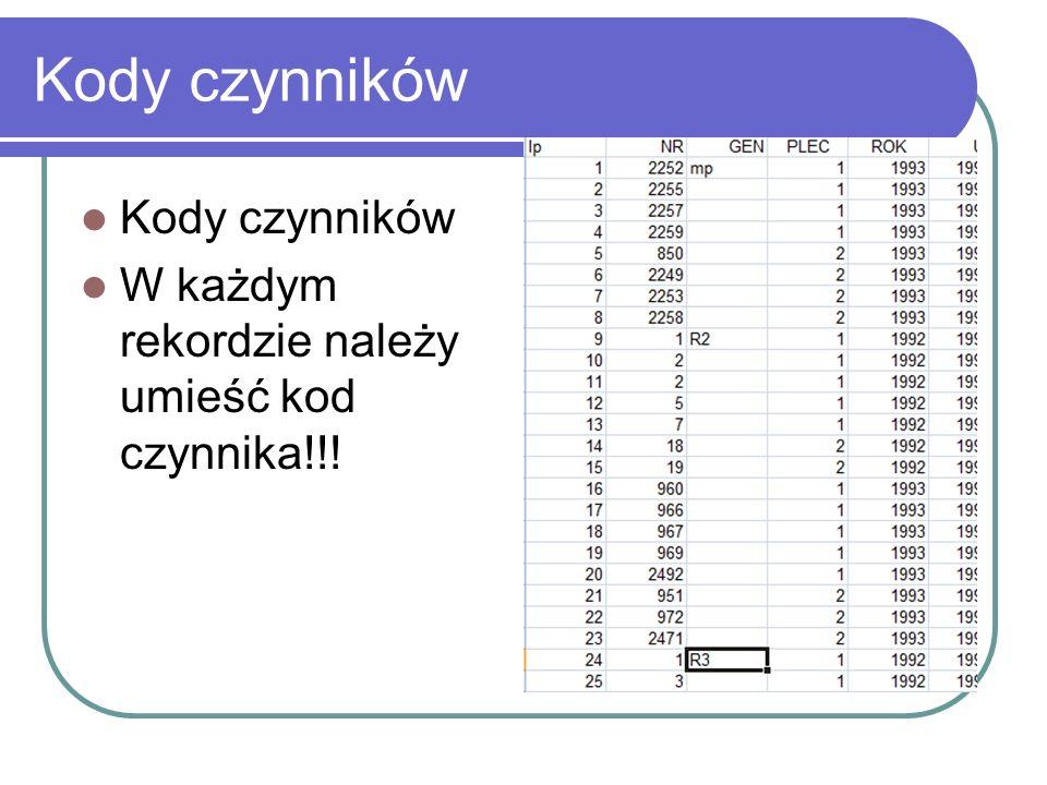 Kody czynników W każdym rekordzie należy umieść kod czynnika!!!