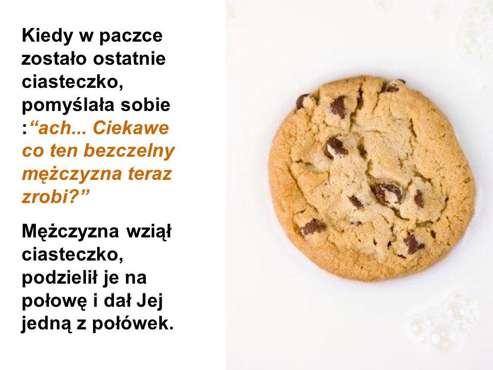 Gdy kobieta brała ciasteczko, mężczyzna również.