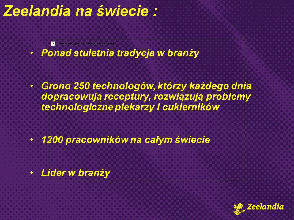 Zeelandia na świecie : Ponad stuletnia tradycja w branży Grono 250 technologów, którzy każdego dnia dopracowują receptury, rozwiązują problemy technologiczne piekarzy i cukierników 1200 pracowników na całym świecie Lider w branży