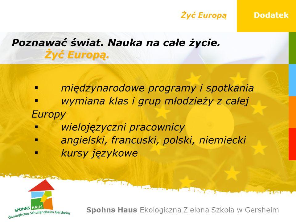 międzynarodowe programy i spotkania wymiana klas i grup młodzieży z całej Europy wielojęzyczni pracownicy angielski, francuski, polski, niemiecki kurs