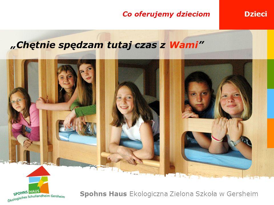 Co oferujemy dzieciomDzieci Chętnie spędzam tutaj czas z Wami Spohns Haus Ekologiczna Zielona Szkoła w Gersheim