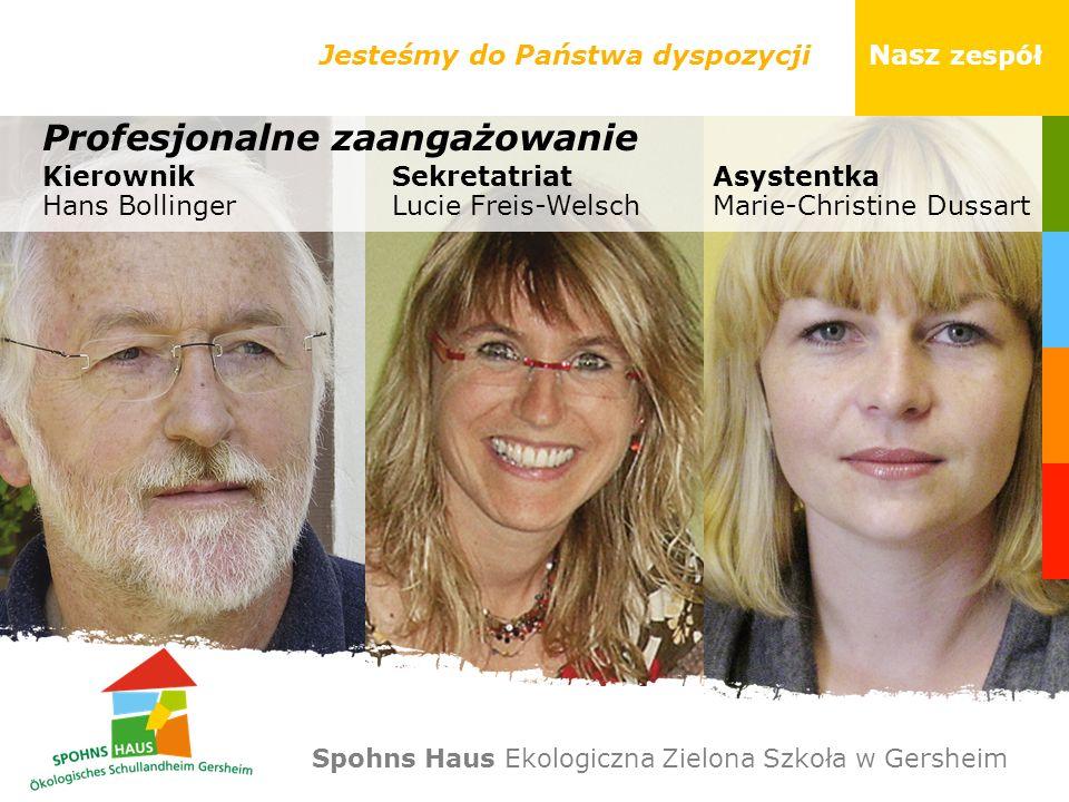 Jesteśmy do Państwa dyspozycji Nasz zespół Profesjonalne zaangażowanie Nauczyciel ekologii Winfried Lappel Nauczyciel ekologii Jerzy Węgrzynowski Spohns Haus Ekologiczna Zielona Szkoła w Gersheim