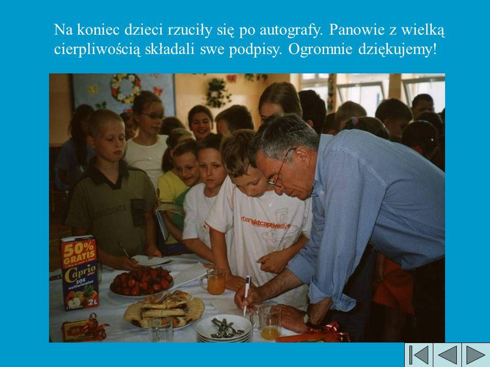 Na koniec dzieci rzuciły się po autografy. Panowie z wielką cierpliwością składali swe podpisy. Ogromnie dziękujemy!